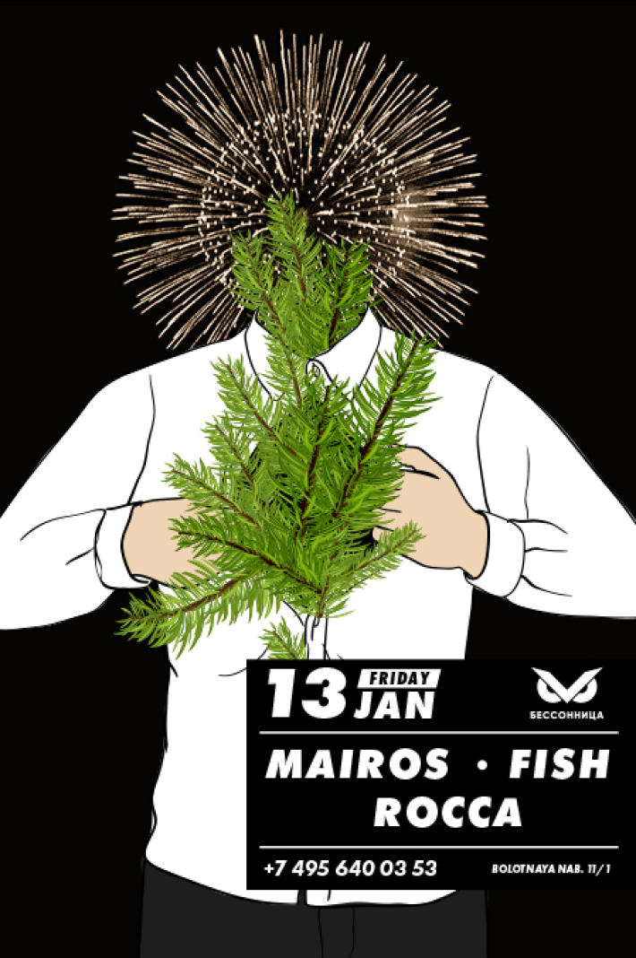 OLD NEW YEAR W/ MAIROS, FISH, ROCCA 13 января, пятница, в 23:00