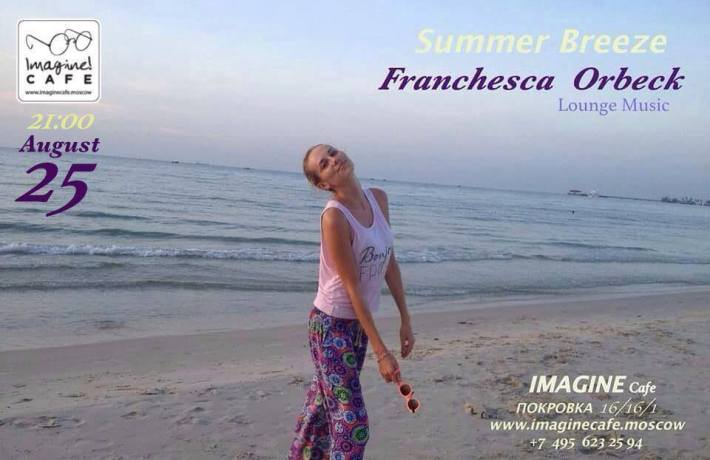 ​Franchesca Orbeck - SUMMER BREEZE 25 августа, четверг, в 21:00